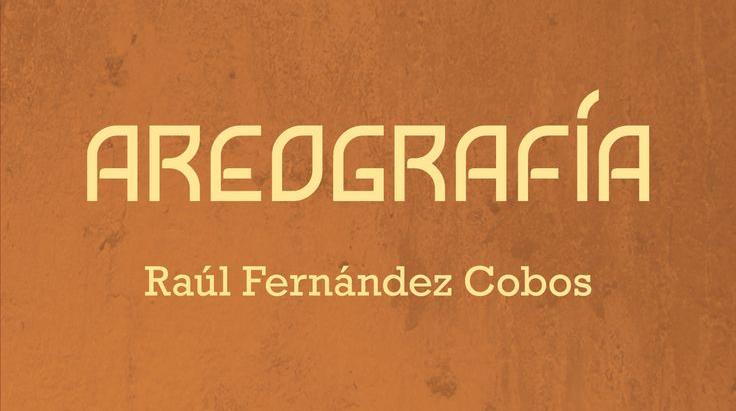 """Tres poemas """"Aerografía"""" por Raúl Fernández"""