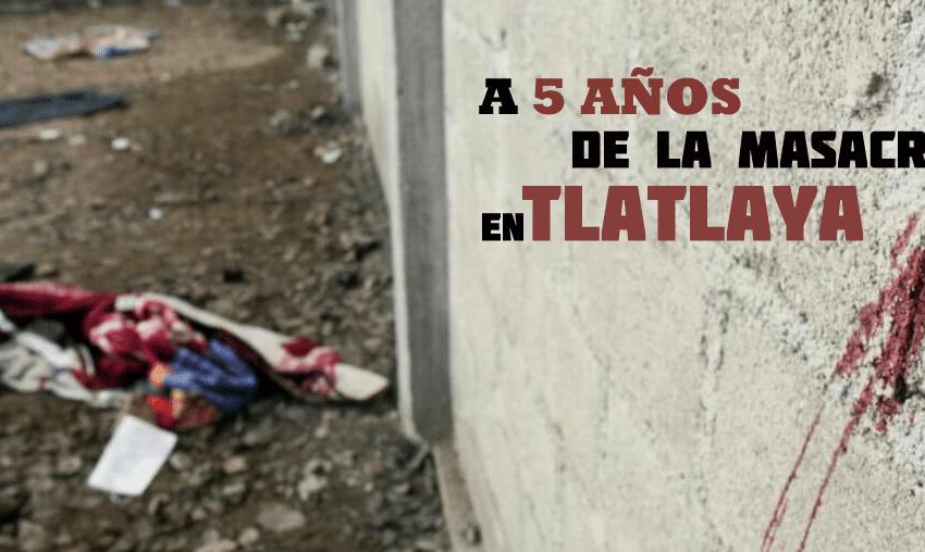 A cinco años de la masacre en Tlatlaya