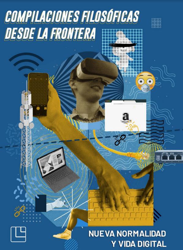 Compilaciones Filosóficas desde la Frontera: Nueva Normalidad y Vida Digital